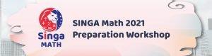 2021 SINGA Math Preparation Workshop